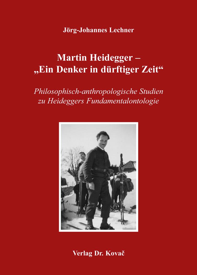 """Cover: Martin Heidegger – """"Ein Denker in dürftiger Zeit"""""""