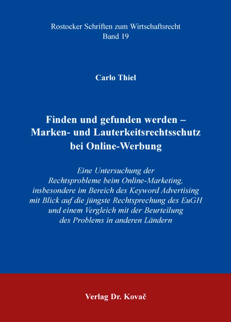Cover: Finden und gefunden werden – Marken- und Lauterkeitsrechtsschutz bei Online-Werbung