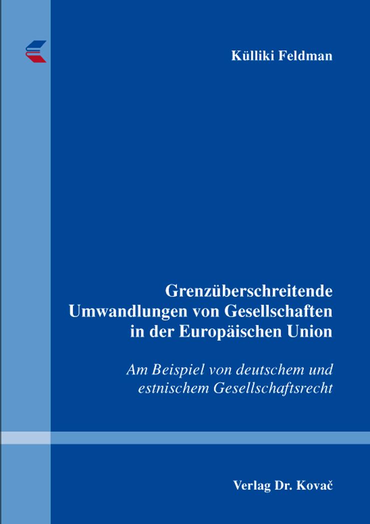 Cover: Grenzüberschreitende Umwandlungen von Gesellschaften in der Europäischen Union