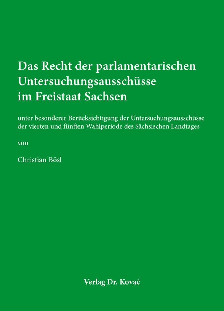 Cover: Das Recht der parlamentarischen Untersuchungsausschüsse im Freistaat Sachsen