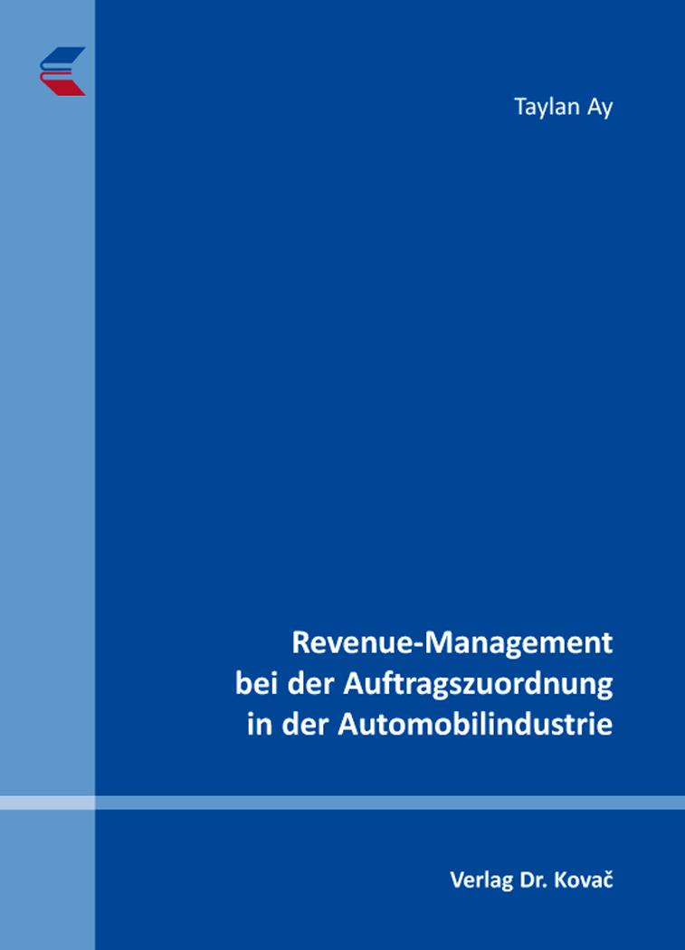Cover: Revenue-Management bei der Auftragszuordnung in der Automobilindustrie