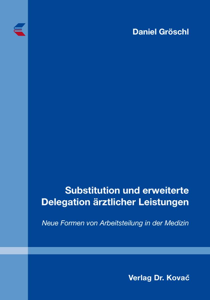 Cover: Substitution und erweiterte Delegation ärztlicher Leistungen