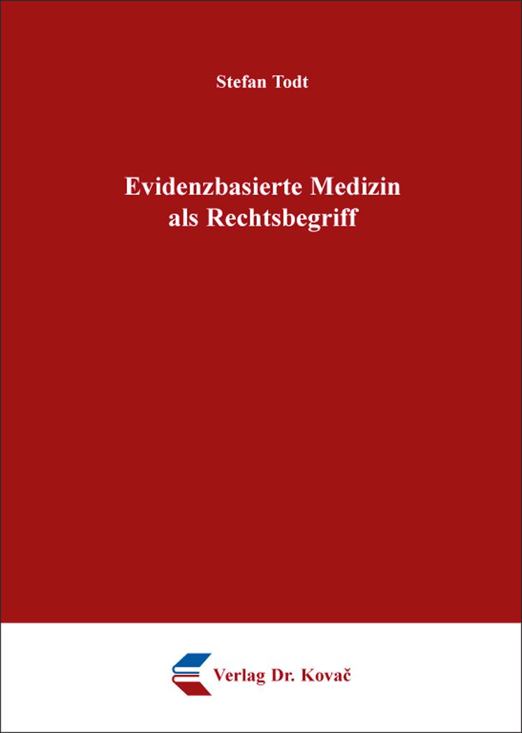Cover: Evidenzbasierte Medizin als Rechtsbegriff