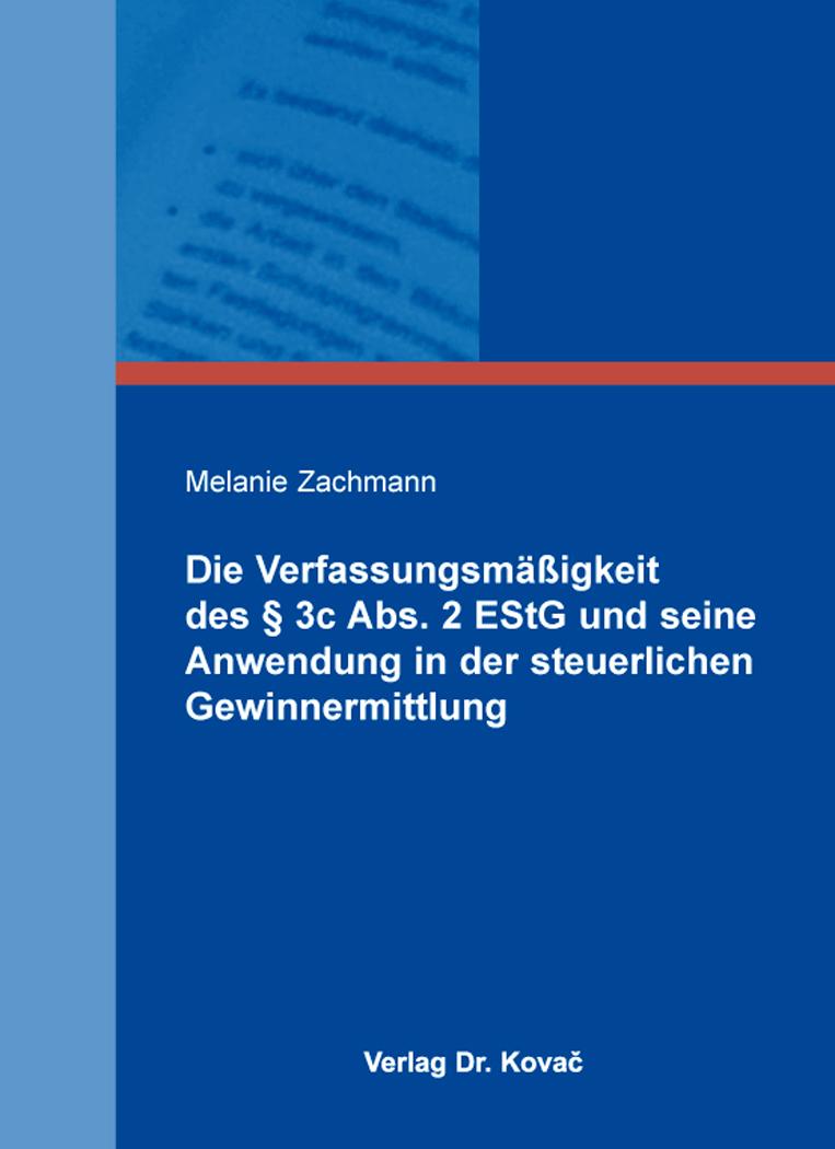 Cover: Die Verfassungsmäßigkeit des § 3c Abs. 2 EStG und seine Anwendung in der steuerlichen Gewinnermittlung