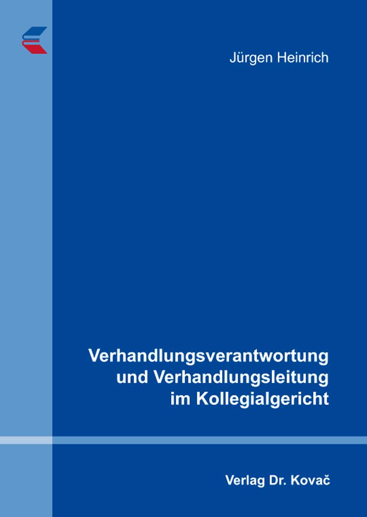 Cover: Verhandlungsverantwortung und Verhandlungsleitung im Kollegialgericht