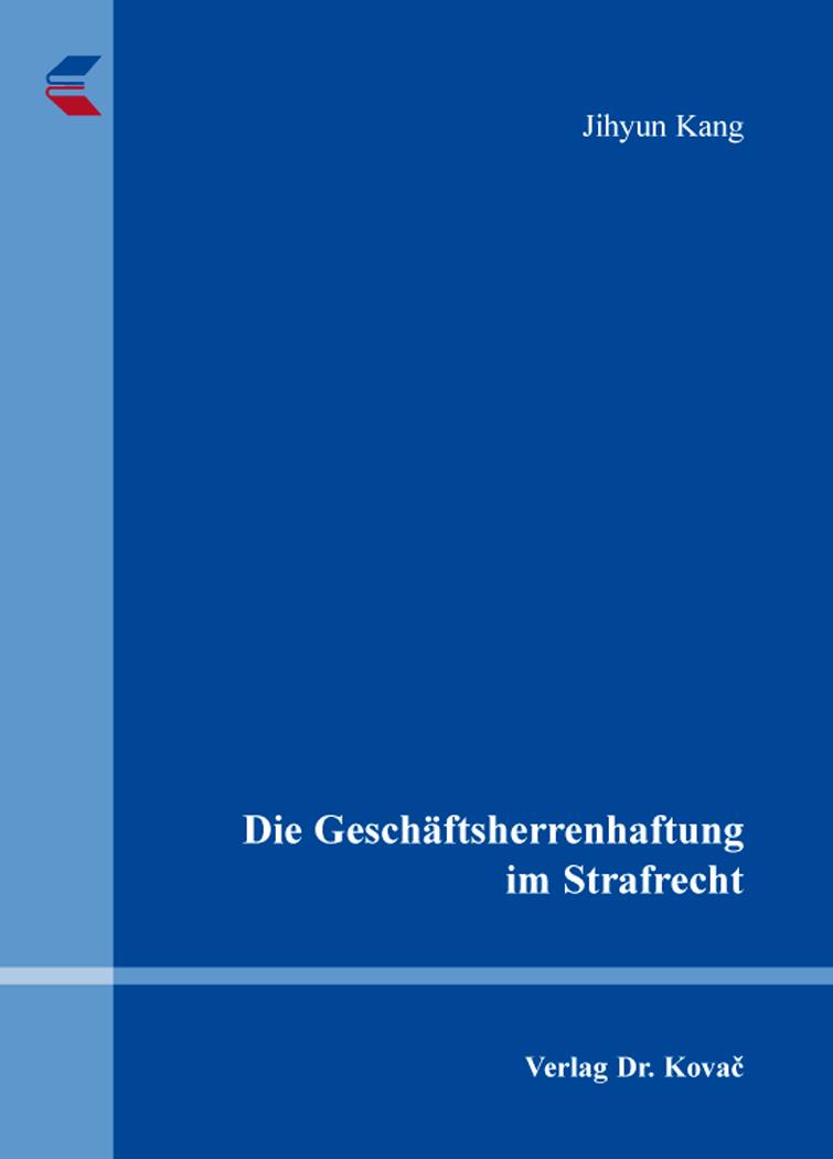 Cover: Die Geschäftsherrenhaftung im Strafrecht
