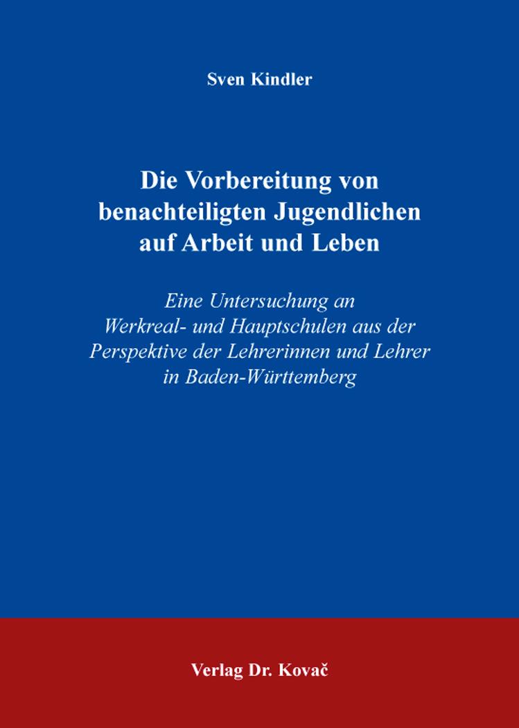 Cover: Die Vorbereitung von benachteiligten Jugendlichen auf Arbeit und Leben