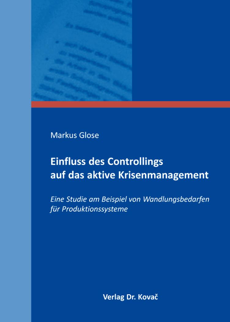 Cover: Einfluss des Controllings auf das aktive Krisenmanagement