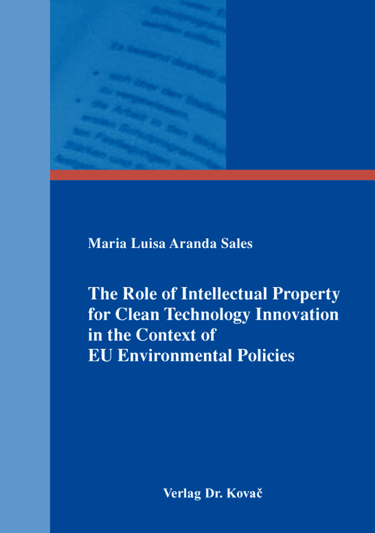 Cover: The Role of Intellectual Property for Clean Technology Innovation in the Context of EU Environmental Policies