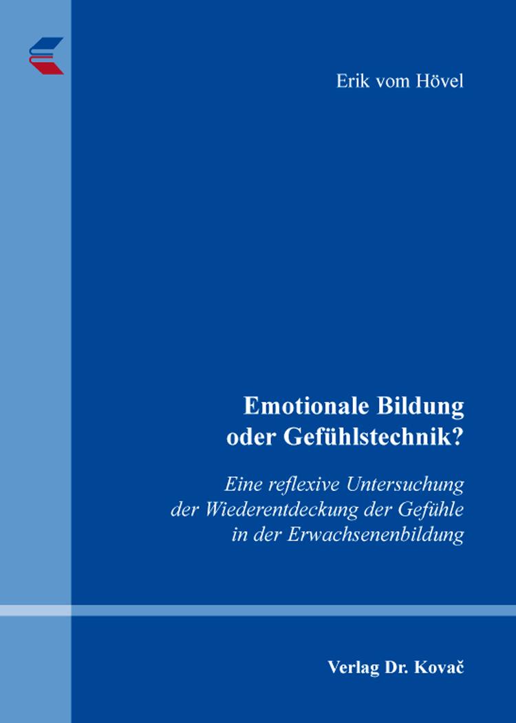 Cover: Emotionale Bildung oder Gefühlstechnik?
