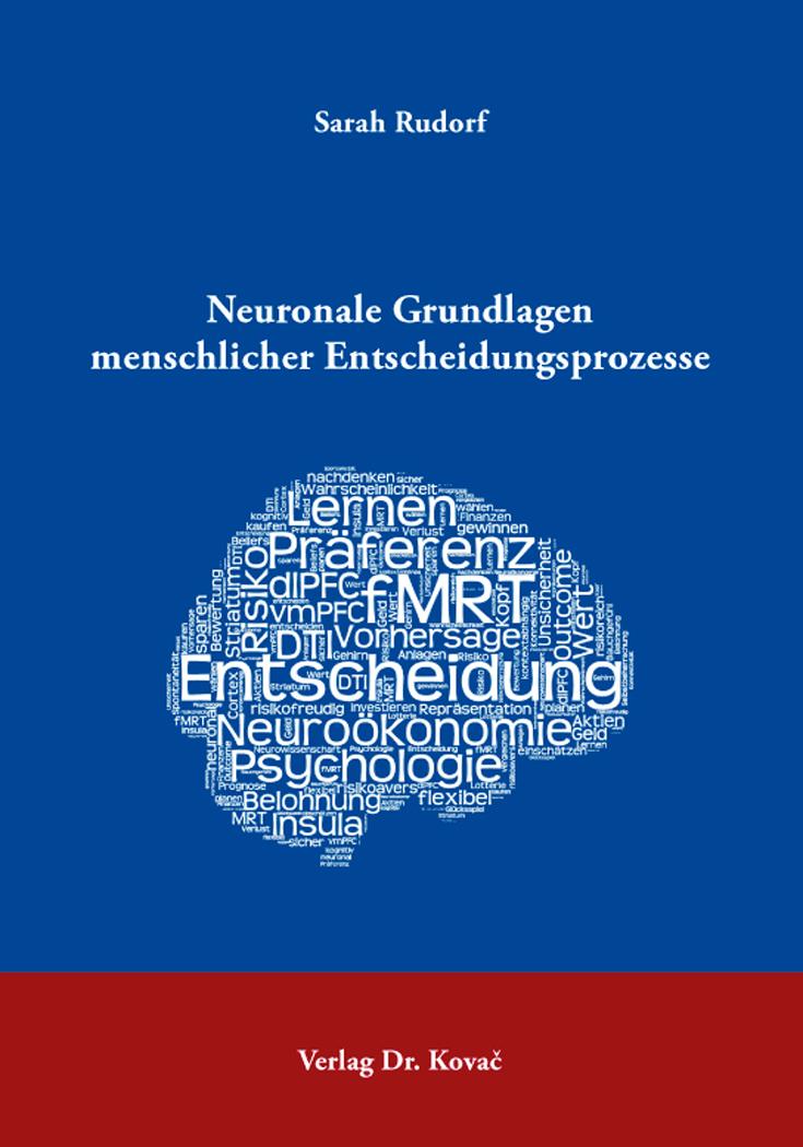 Cover: Neuronale Grundlagen menschlicher Entscheidungsprozesse