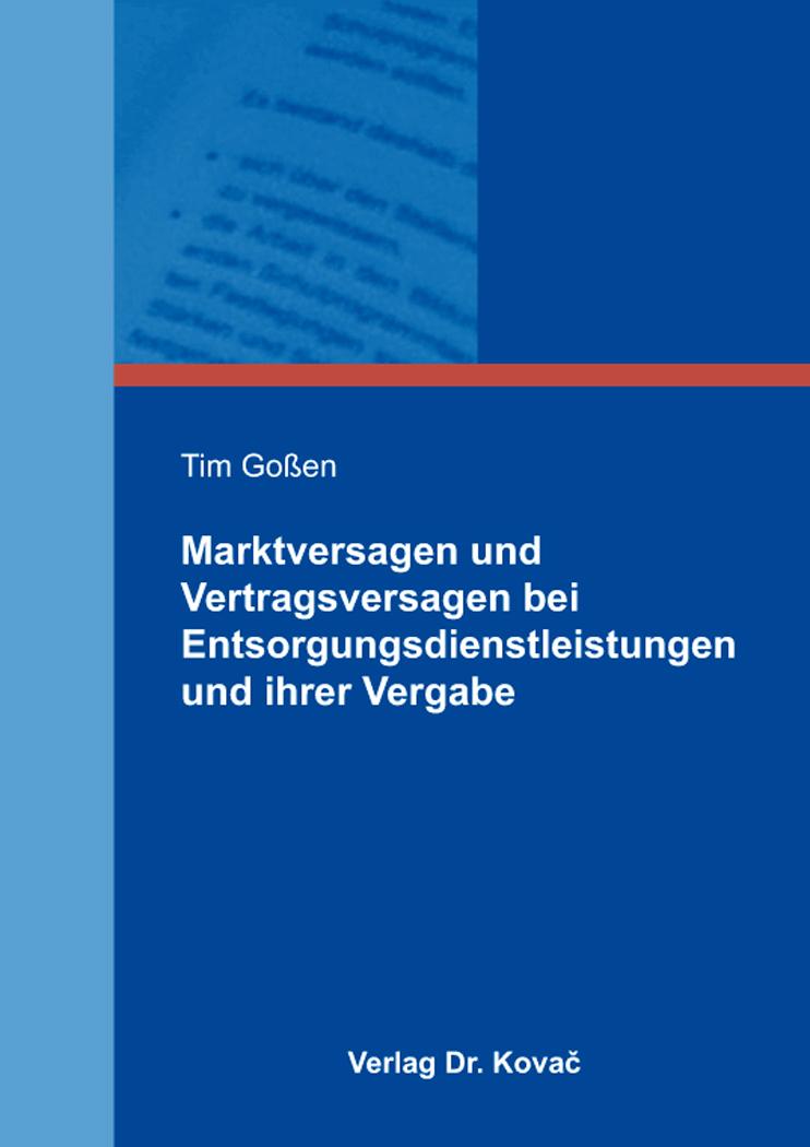 Cover: Marktversagen und Vertragsversagen bei Entsorgungsdienstleistungen und ihrer Vergabe