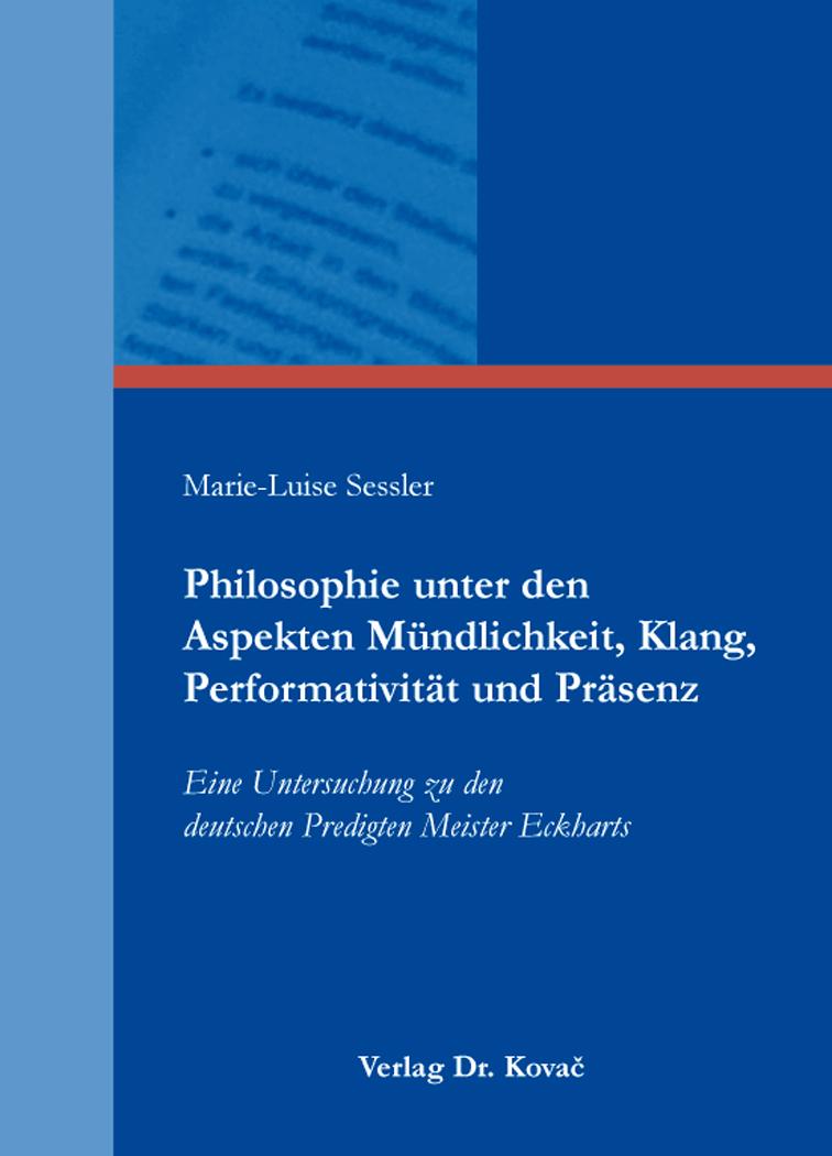 Cover: Philosophie unter den Aspekten Mündlichkeit, Klang, Performativität und Präsenz