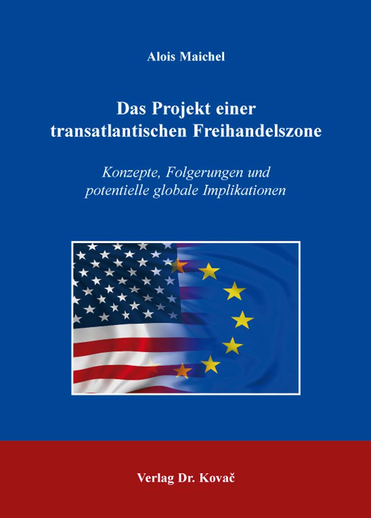Cover: Das Projekt einer transatlantischen Freihandelszone