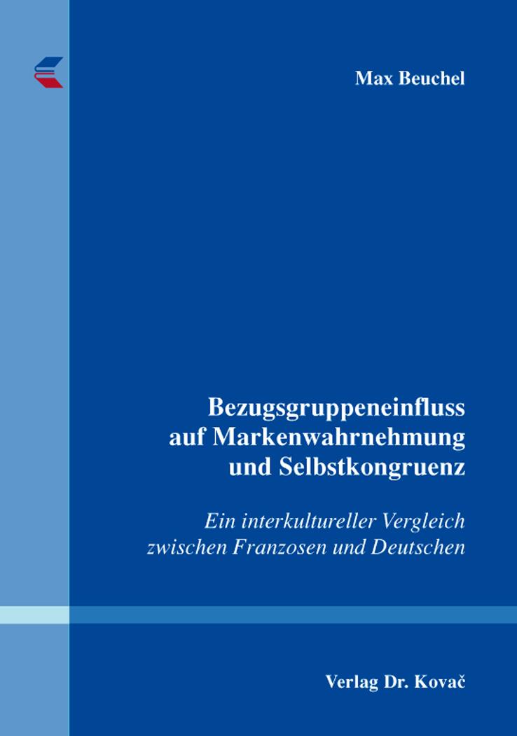 Cover: Bezugsgruppeneinfluss auf Markenwahrnehmung und Selbstkongruenz