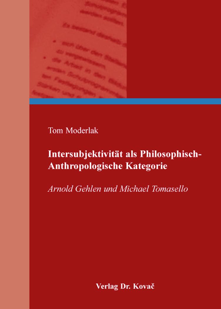 Cover: Intersubjektivität als Philosophisch-Anthropologische Kategorie
