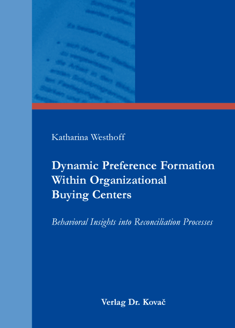 Cover: Dynamic Preference Formation Within Organizational Buying Centers