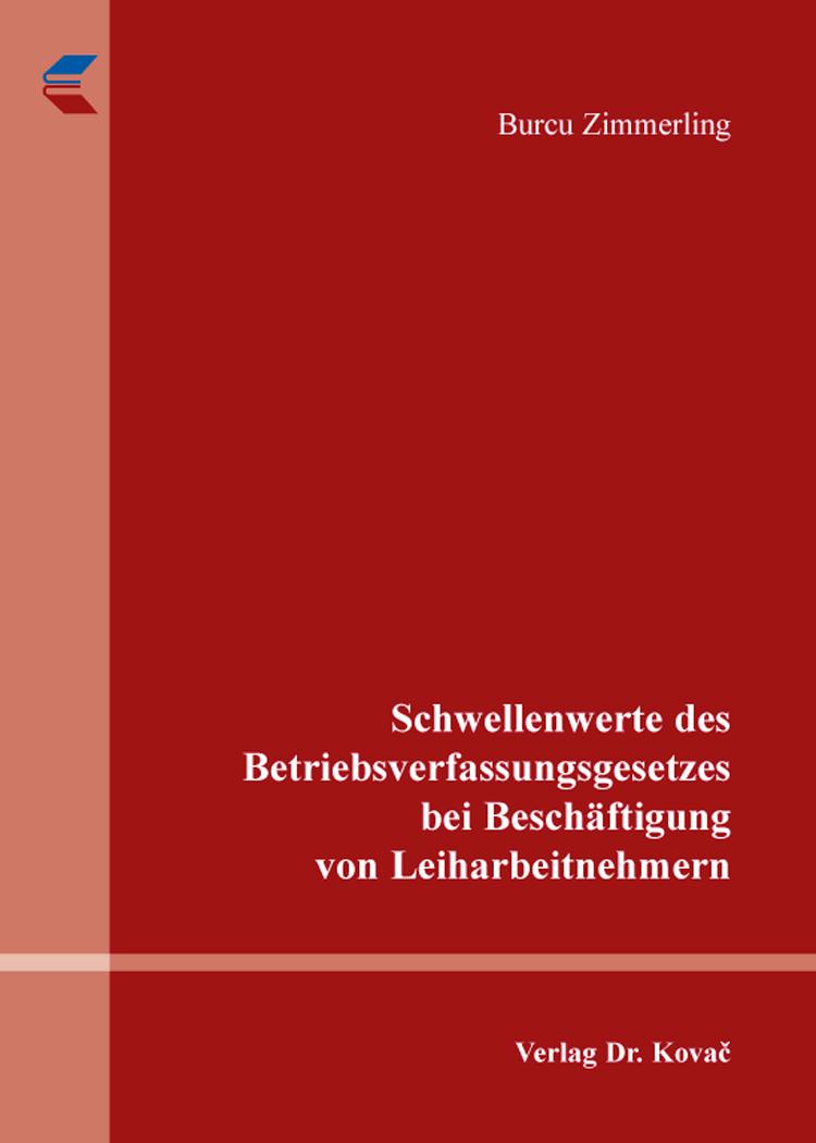 Cover: Schwellenwerte des Betriebsverfassungsgesetzes bei Beschäftigung von Leiharbeitnehmern