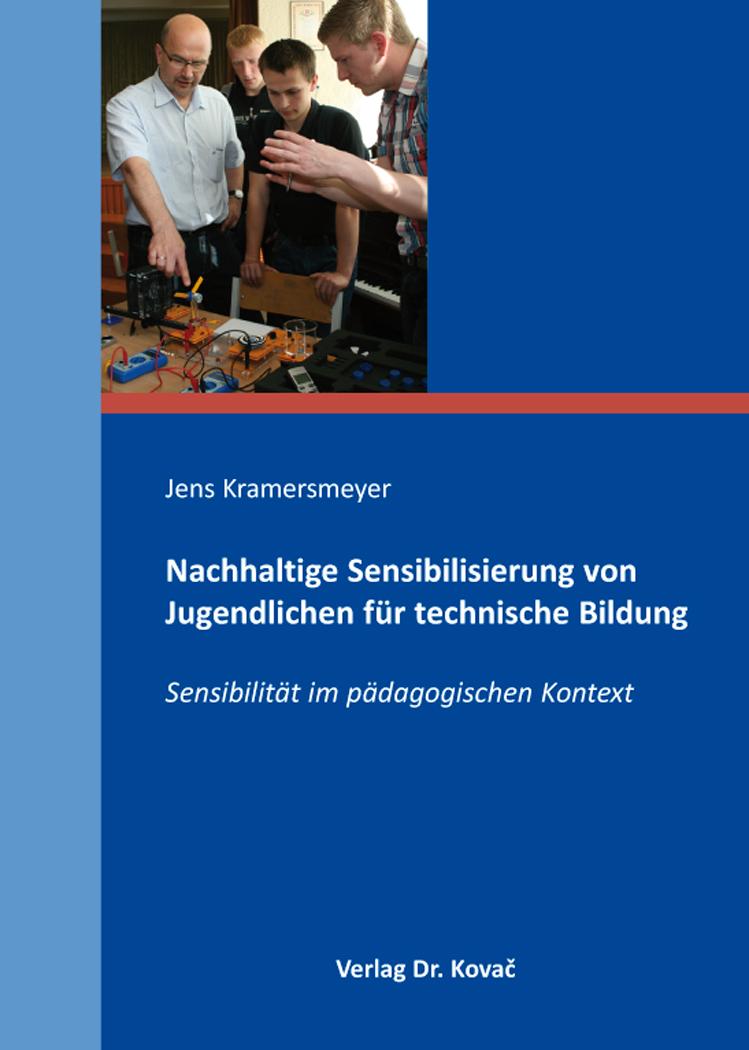 Cover: Nachhaltige Sensibilisierung von Jugendlichen für technische Bildung