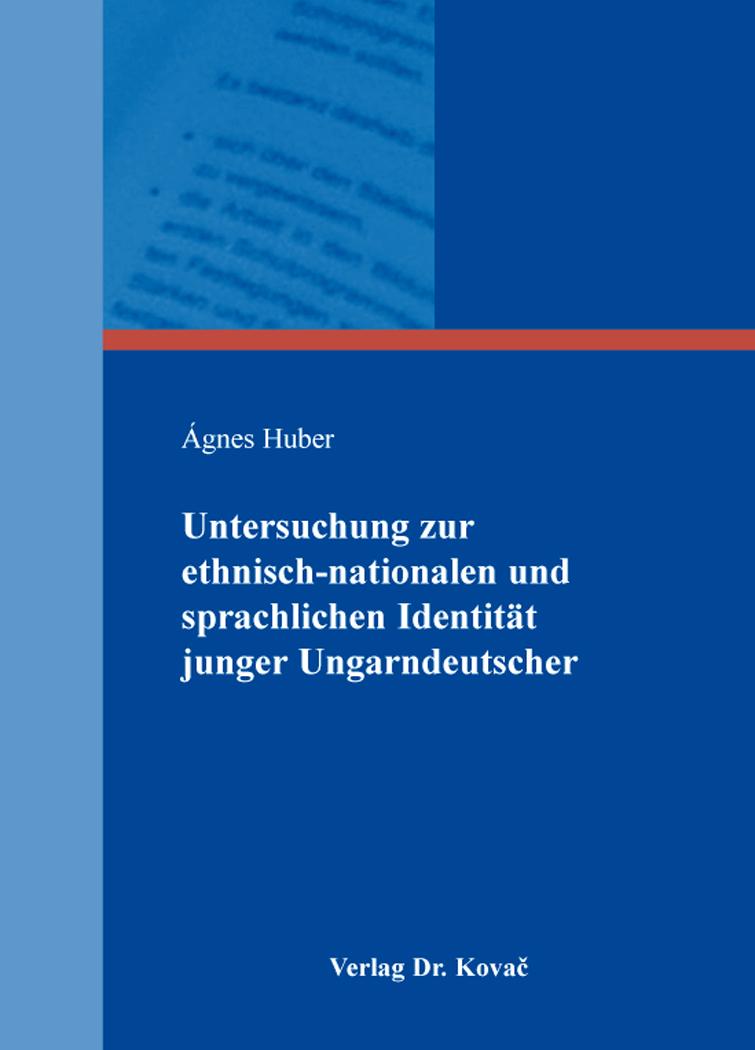 Cover: Untersuchung zur ethnisch-nationalen und sprachlichen Identität junger Ungarndeutscher