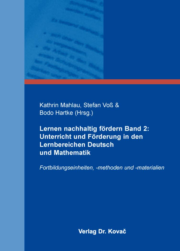 Cover: Lernen nachhaltig fördern Band 2: Unterricht und Förderung in den Lernbereichen Deutsch und Mathematik