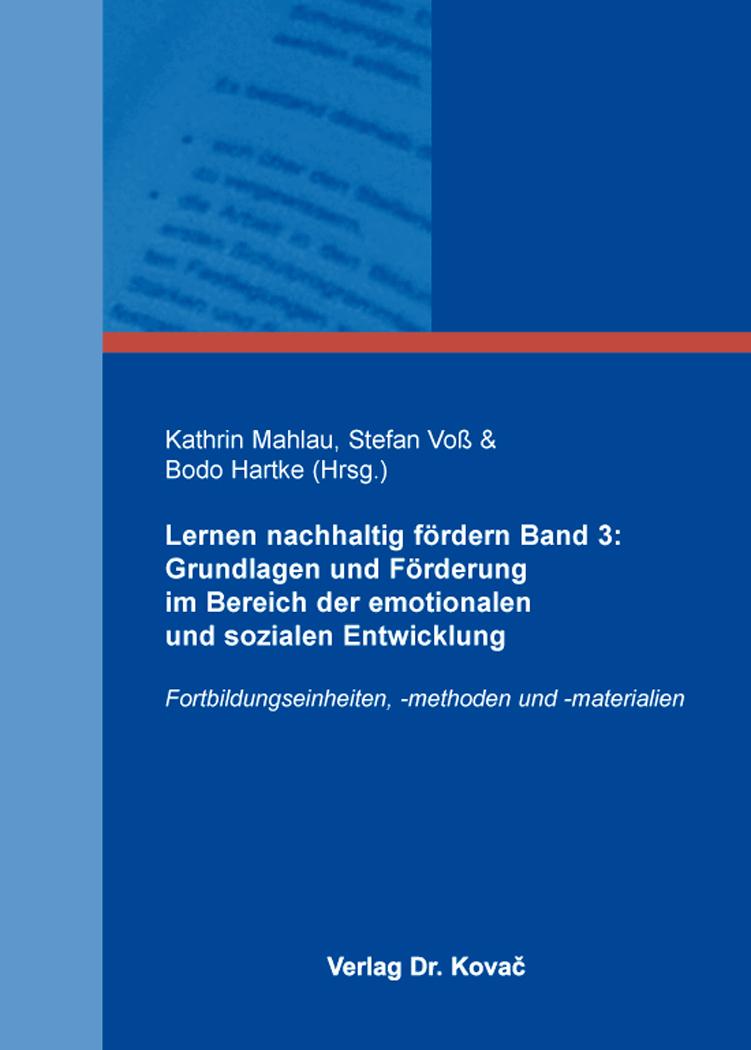 Cover: Lernen nachhaltig fördern Band 3: Grundlagen und Förderung im Bereich der emotionalen und sozialen Entwicklung