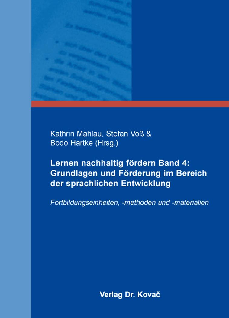Cover: Lernen nachhaltig fördern Band 4: Grundlagen und Förderung im Bereich der sprachlichen Entwicklung