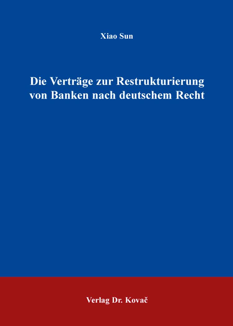 Cover: Die Verträge zur Restrukturierung von Banken nach deutschem Recht