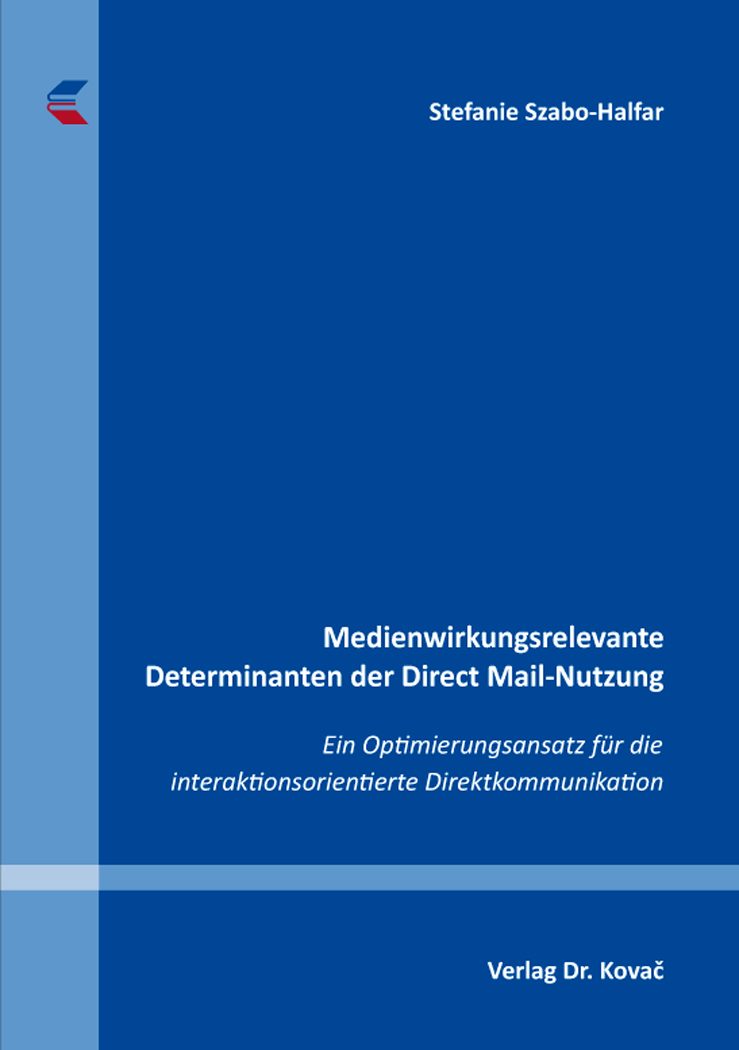 Cover: Medienwirkungsrelevante Determinanten der Direct Mail-Nutzung