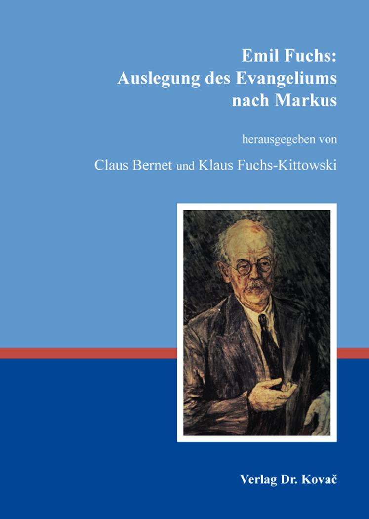 Cover: Emil Fuchs: Auslegung des Evangeliums nachMarkus