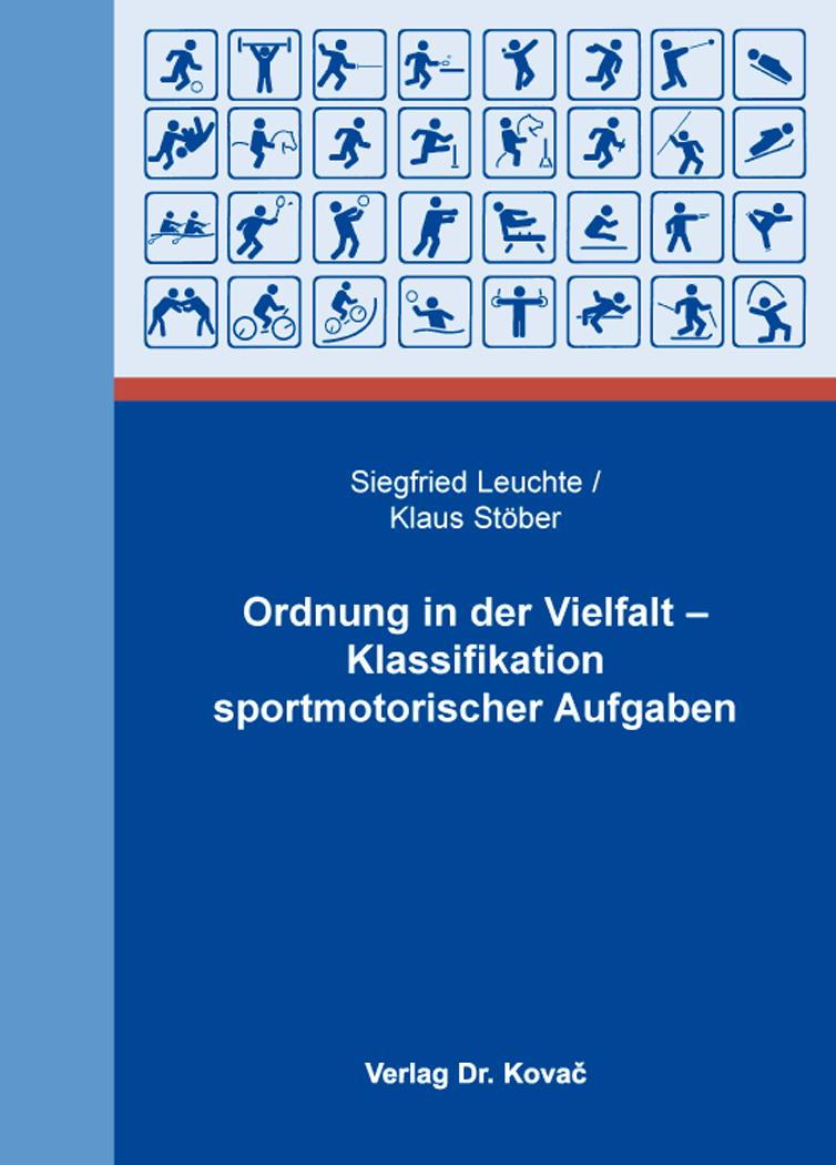 Cover: Ordnung in der Vielfalt – Klassifikation sportmotorischer Aufgaben