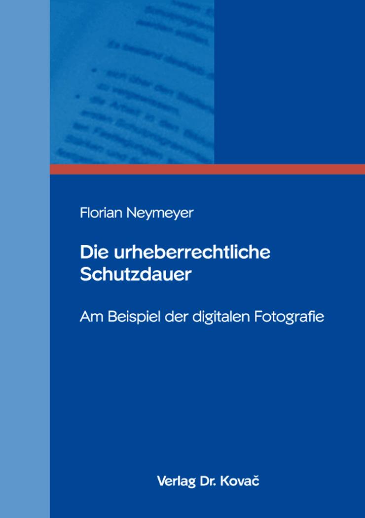 Cover: Die urheberrechtliche Schutzdauer