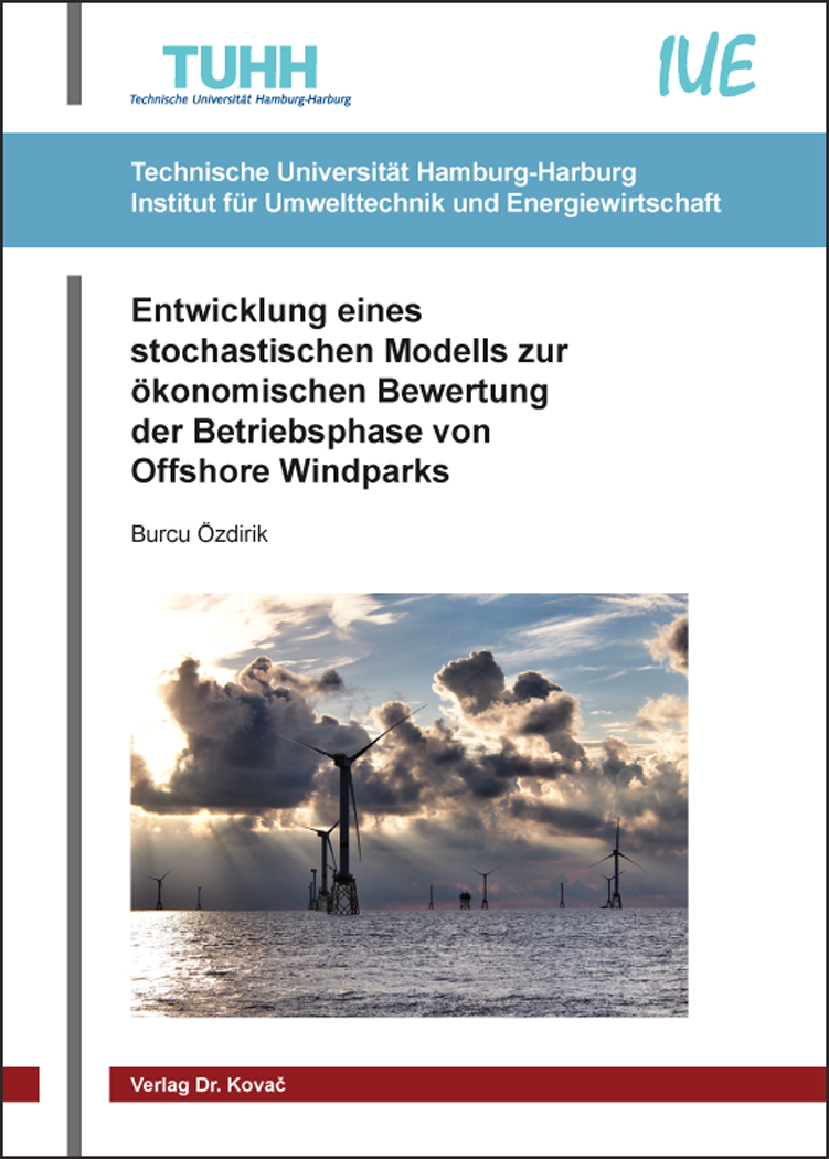 Cover: Entwicklung eines stochastischen Modells zur ökonomischen Bewertung der Betriebsphase von Offshore Windparks
