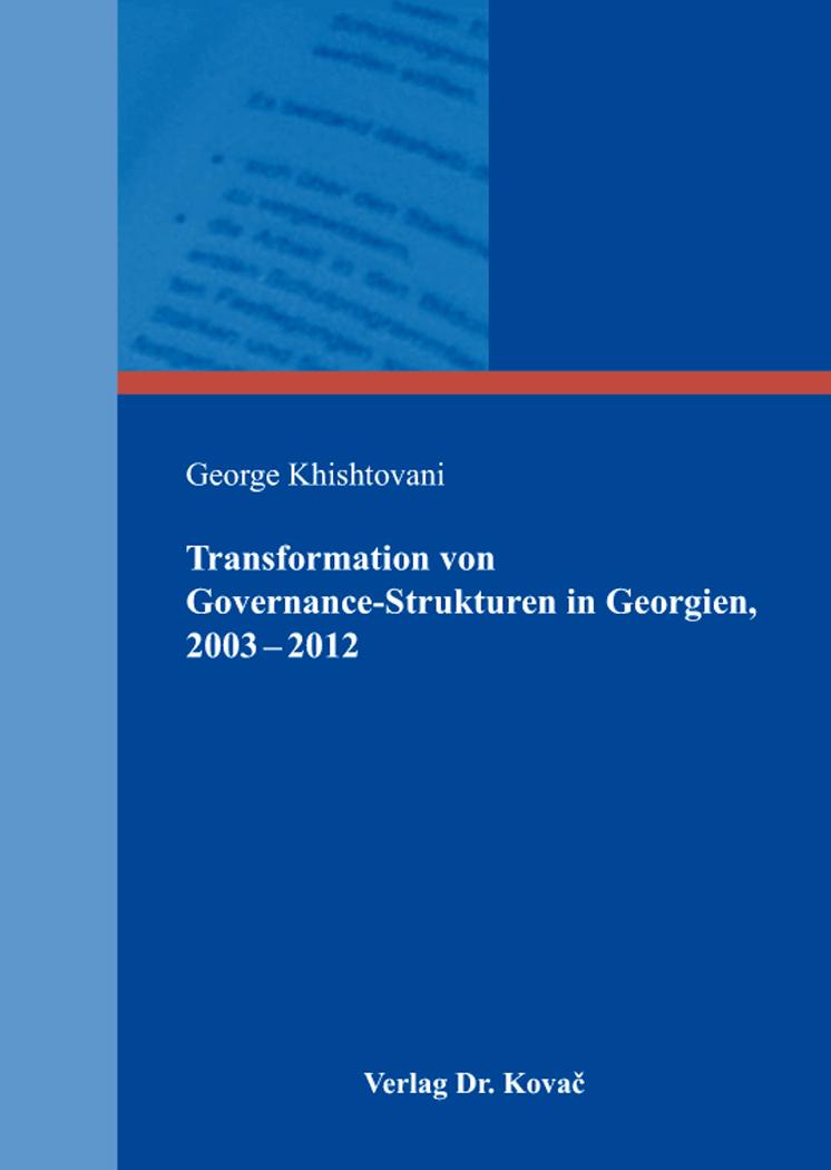 Cover: Transformation von Governance-Strukturen in Georgien, 2003-2012