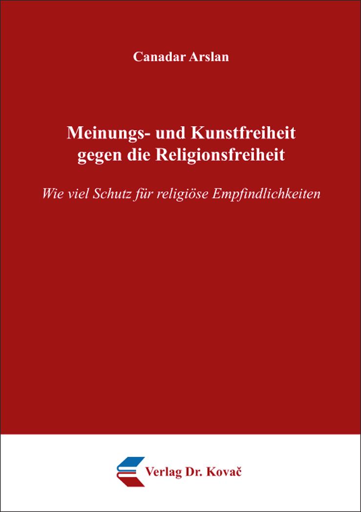 Cover: Meinungs- und Kunstfreiheit gegen die Religionsfreiheit