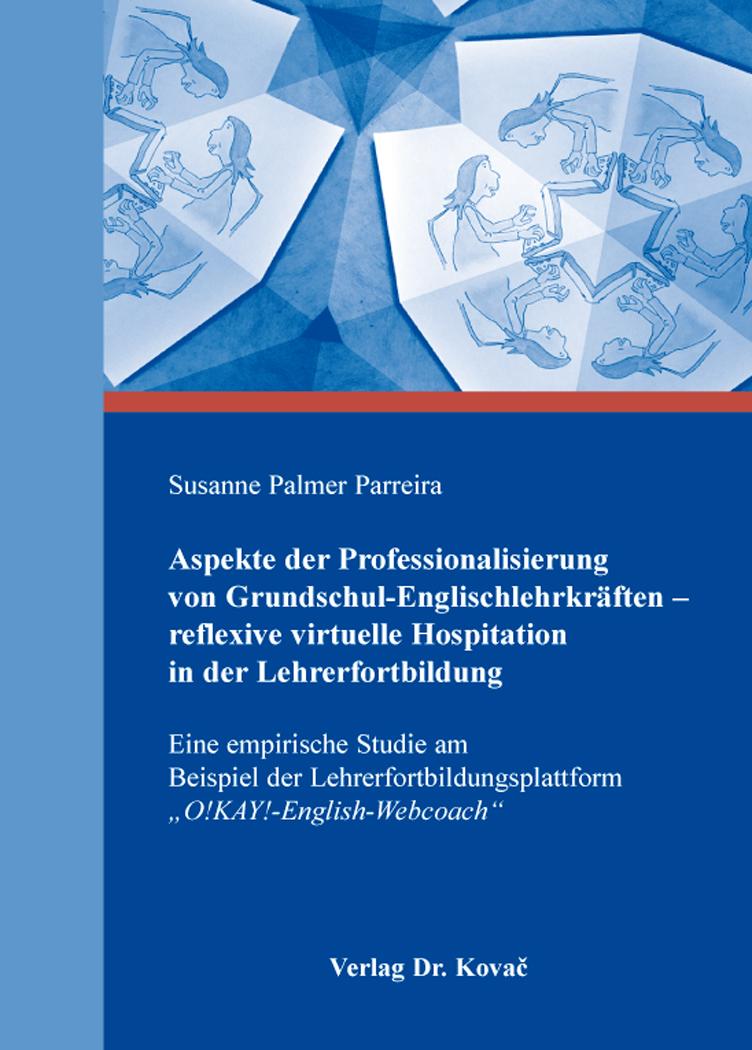 Cover: Aspekte der Professionalisierung von Grundschul-Englischlehrkräften – reflexive virtuelle Hospitation in der Lehrerfortbildung