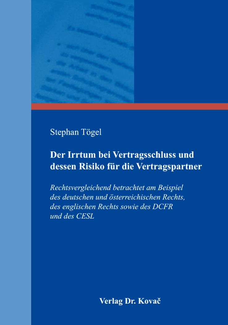Cover: Der Irrtum bei Vertragsschluss und dessen Risiko für die Vertragspartner