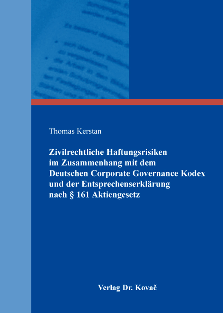Cover: Zivilrechtliche Haftungsrisiken im Zusammenhang mit dem Deutschen Corporate Governance Kodex und der Entsprechenserklärung nach § 161 Aktiengesetz