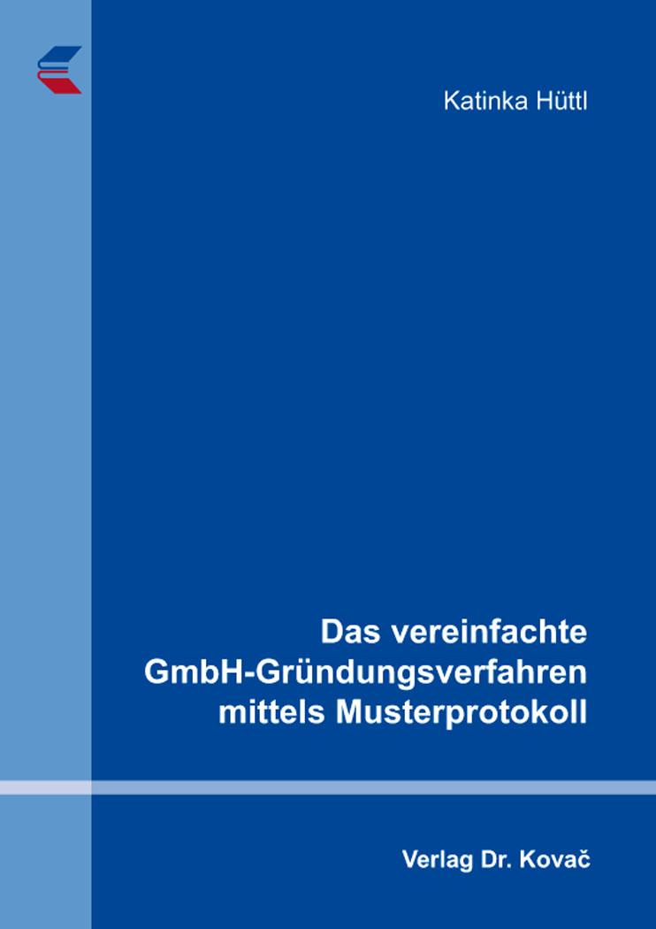 Cover: Das vereinfachte GmbH-Gründungsverfahren mittels Musterprotokoll