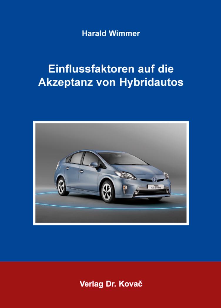Cover: Einflussfaktoren auf die Akzeptanz von Hybridautos