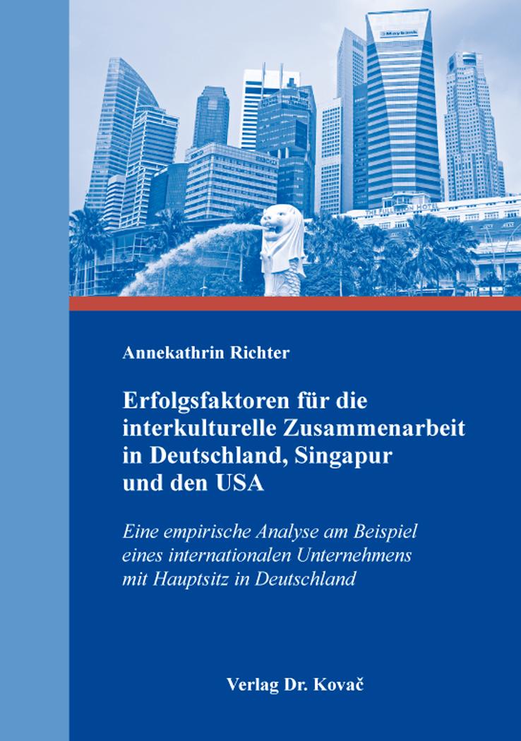 Cover: Erfolgsfaktoren für die interkulturelle Zusammenarbeit in Deutschland, Singapur und den USA
