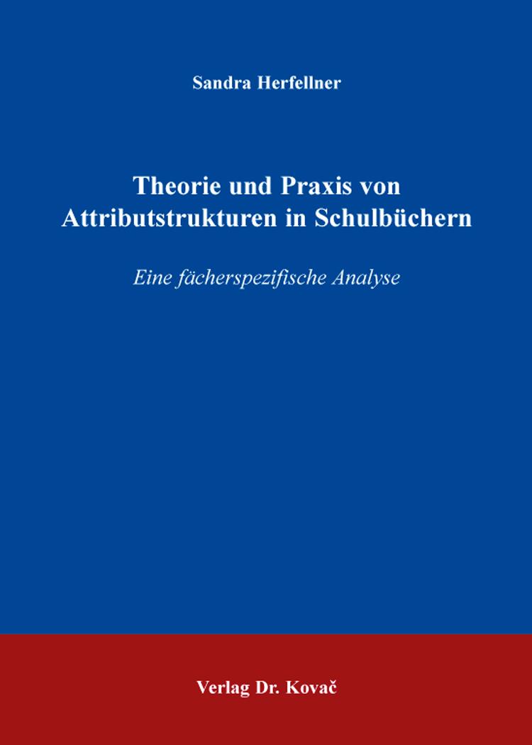 Cover: Theorie und Praxis von Attributstrukturen in Schulbüchern