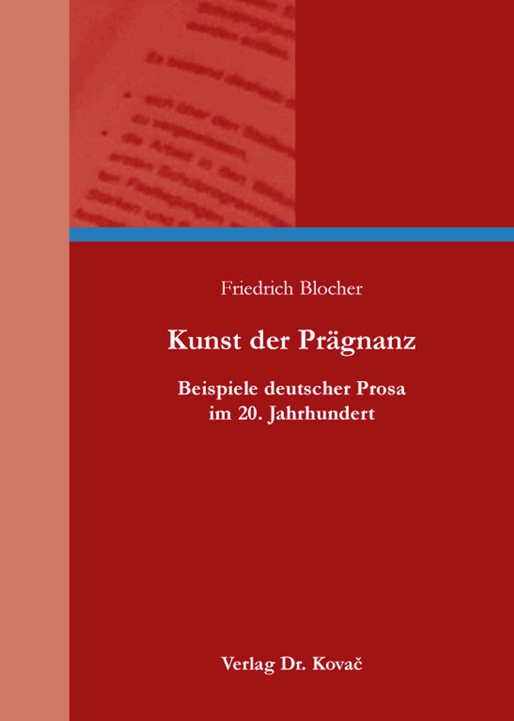 Cover: Kunst der Prägnanz – Beispiele deutscher Prosa im20.Jahrhundert