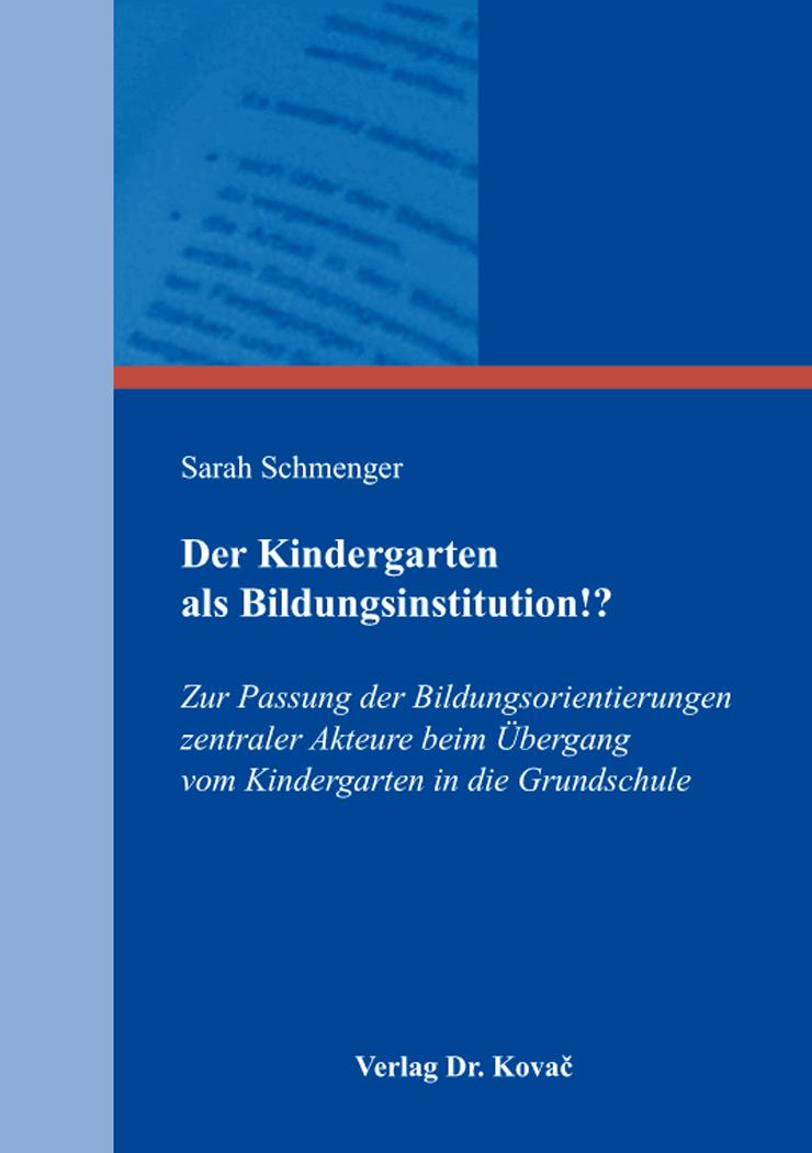 Cover: Der Kindergarten als Bildungsinstitution!?