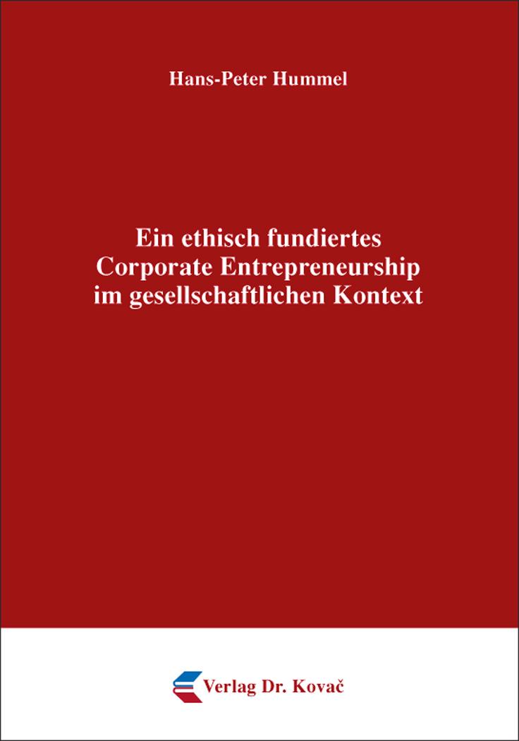 Cover: Ein ethisch fundiertes Corporate Entrepreneurship im gesellschaftlichen Kontext