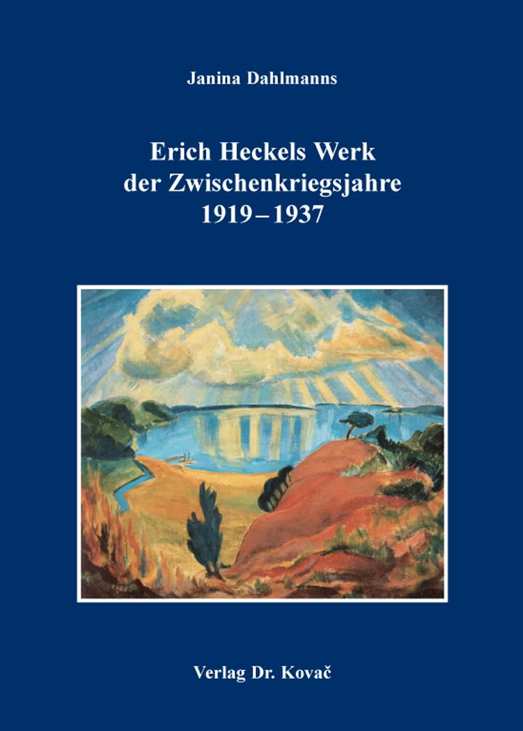 Cover: Erich Heckels Werk der Zwischenkriegsjahre 1919–1937