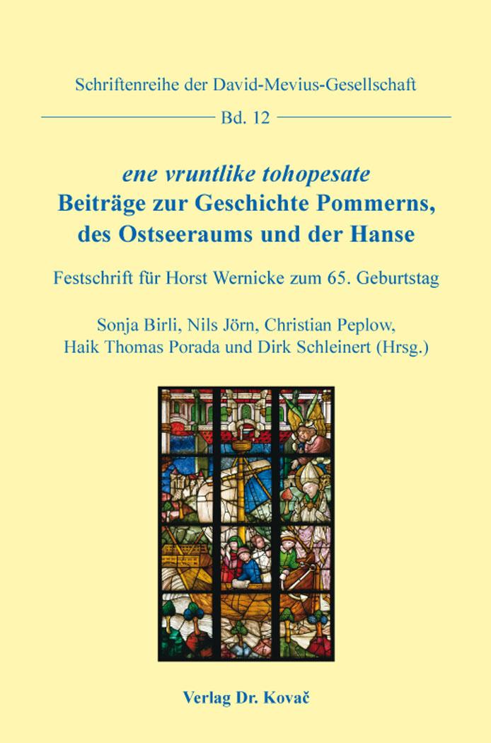 Cover: ene vruntlike tohopesate. Beiträge zur Geschichte Pommerns, des Ostseeraums undderHanse
