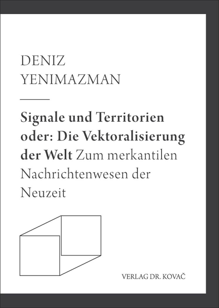 Cover: Signale und Territorien oder: Die Vektoralisierung der Welt