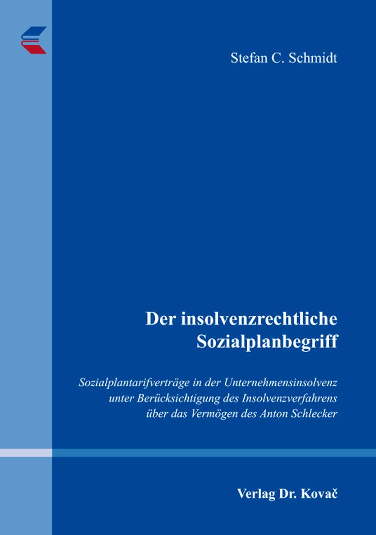 Cover: Der insolvenzrechtliche Sozialplanbegriff