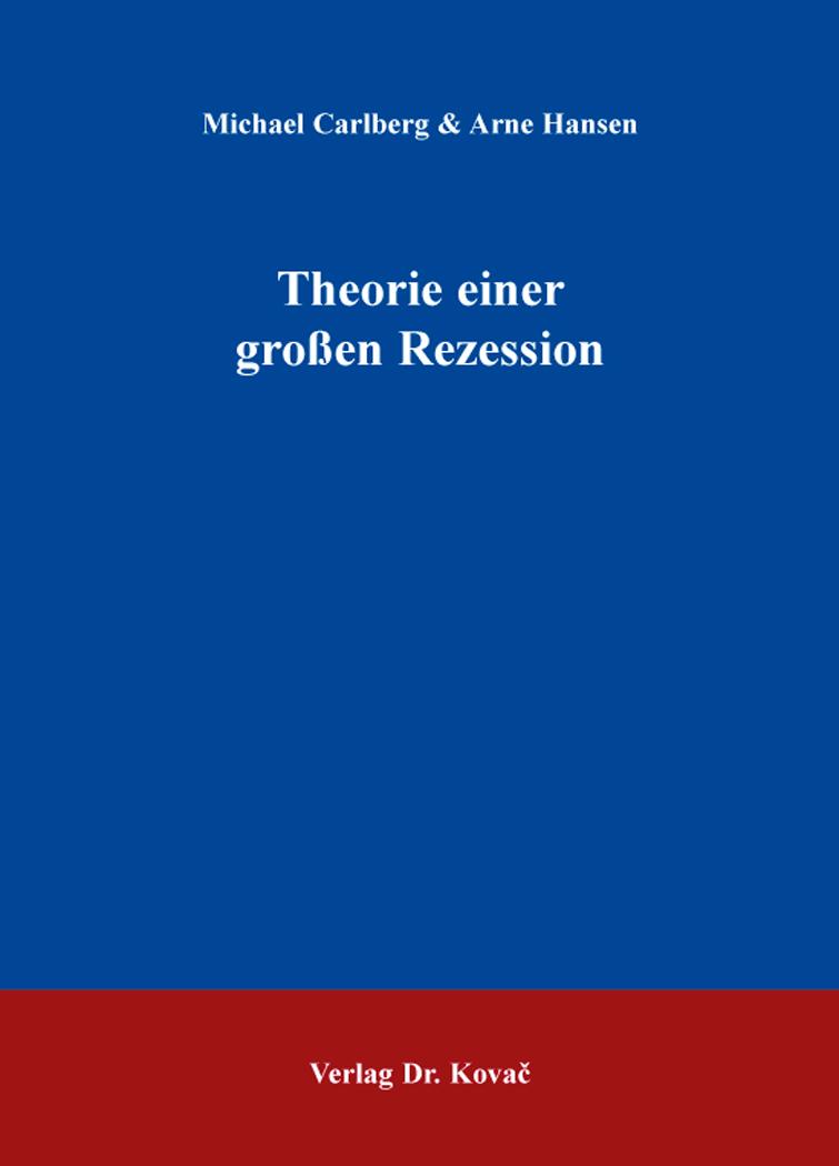 Cover: Theorie einer großen Rezession